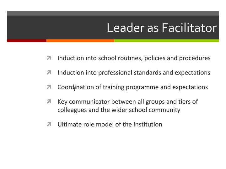 Leader as Facilitator