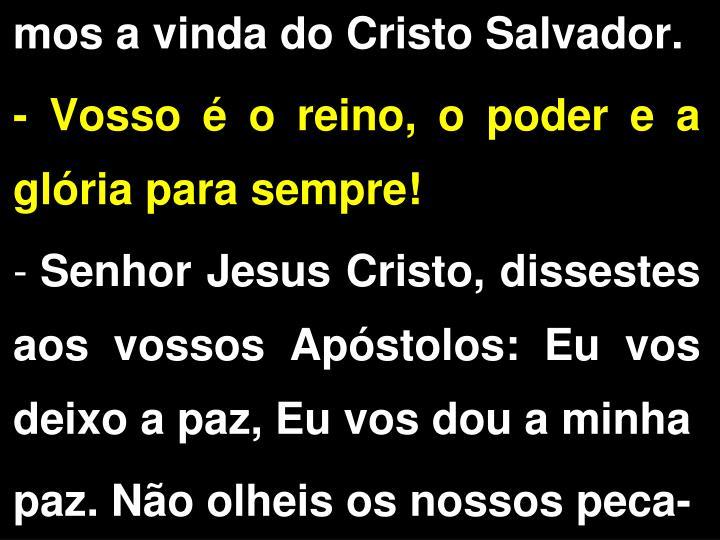mos a vinda do Cristo Salvador.