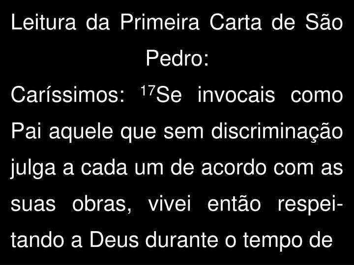 Leitura da Primeira Carta de São Pedro: