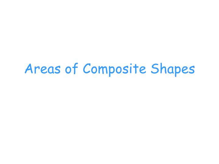 Areas of composite shapes