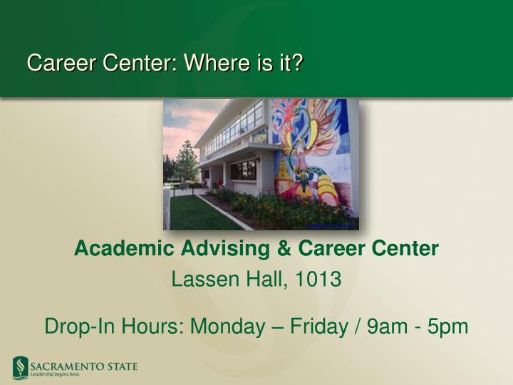 Career Center: Where is it?