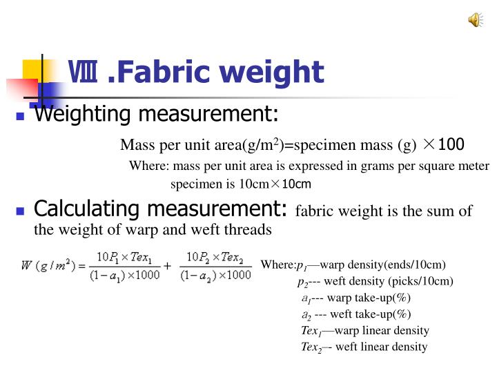 Ⅷ .Fabric weight