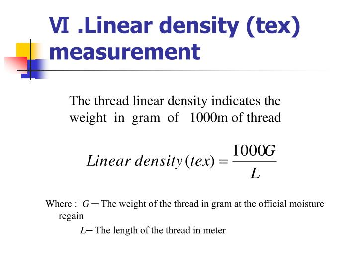 Ⅵ .Linear density (tex) measurement