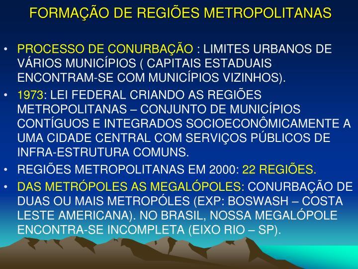 FORMAÇÃO DE REGIÕES METROPOLITANAS