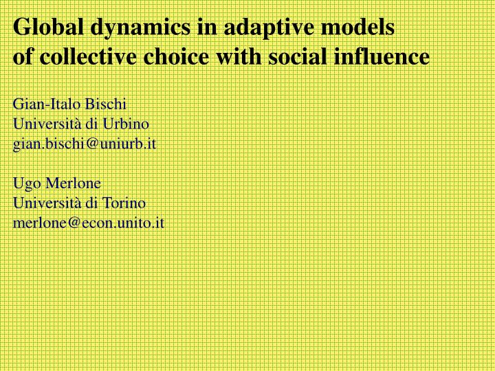 Global dynamics in adaptive models