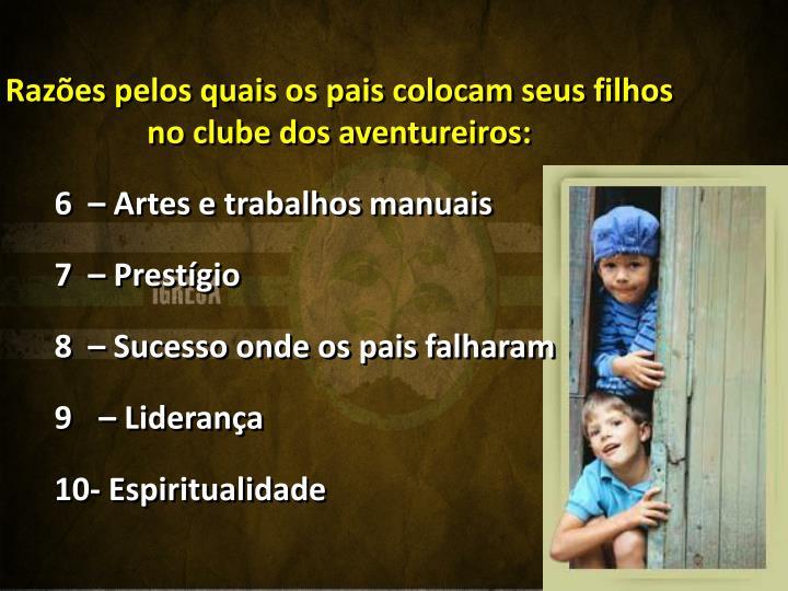 Razões pelos quais os pais colocam seus filhos no clube dos aventureiros: