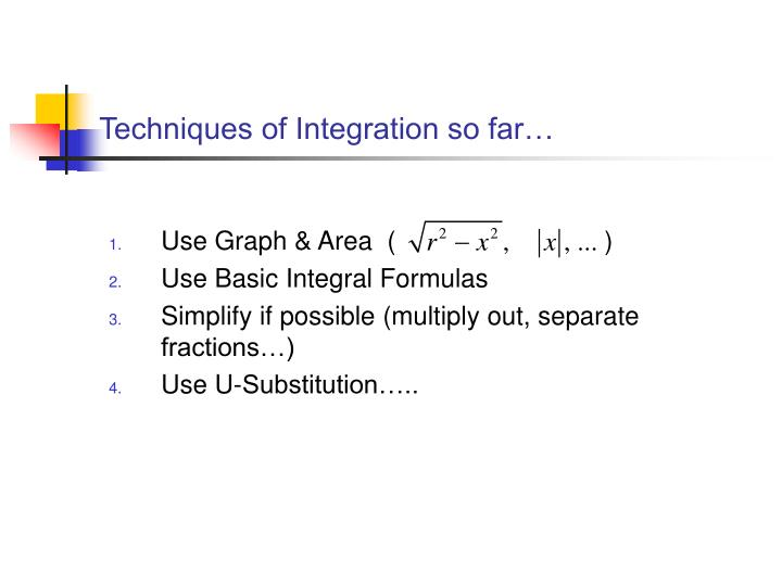 Techniques of integration so far