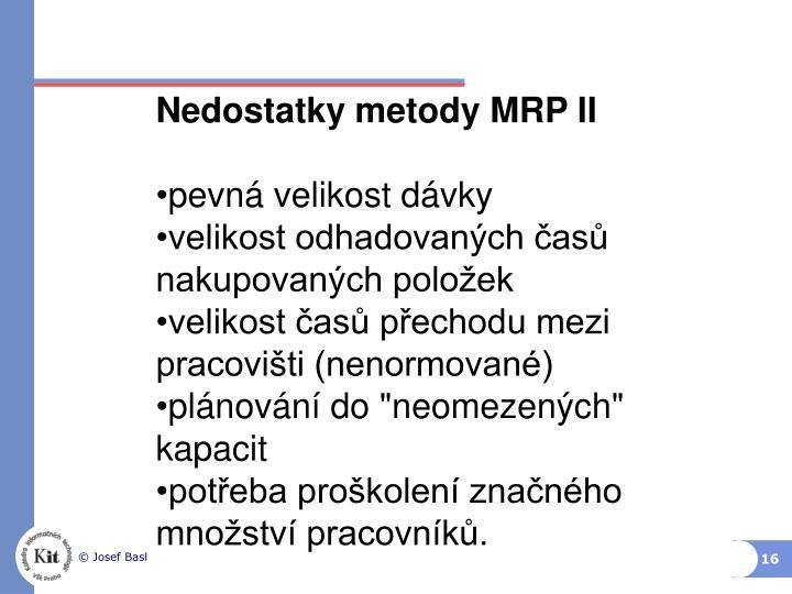 Nedostatky metody MRP II