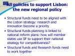 all policies to support lisbon the new regional policy