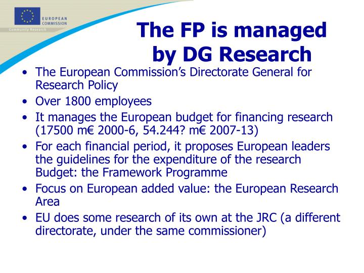 The FP is managed by DG Research