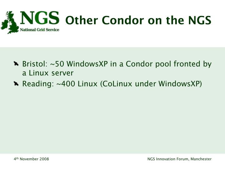 Other Condor on the NGS