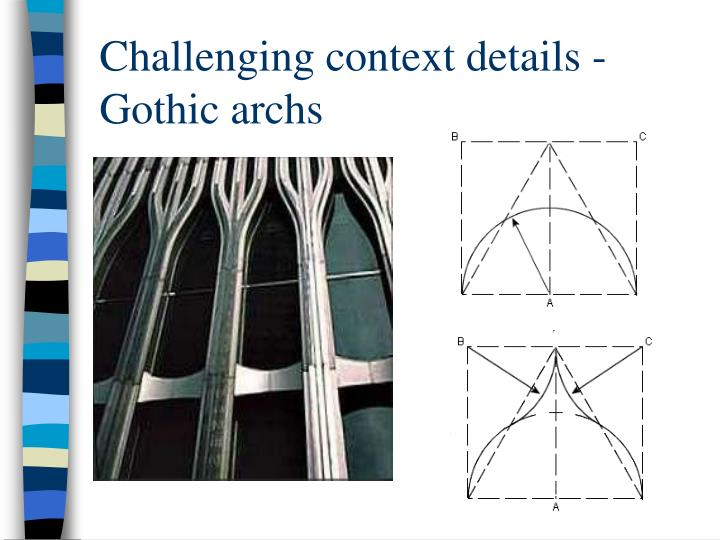 Challenging context details -  Gothic archs