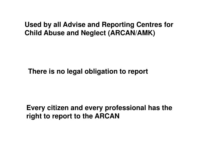 Used by all Advise and Reporting Centres for