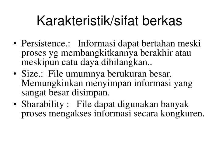Karakteristik/sifat berkas