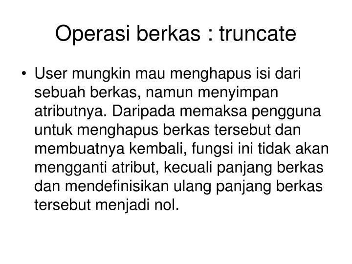 Operasi berkas : truncate