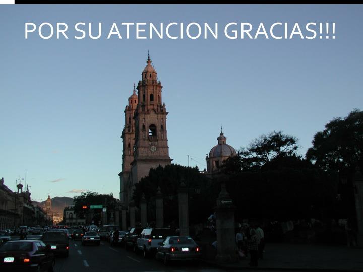 POR SU ATENCION GRACIAS!!!
