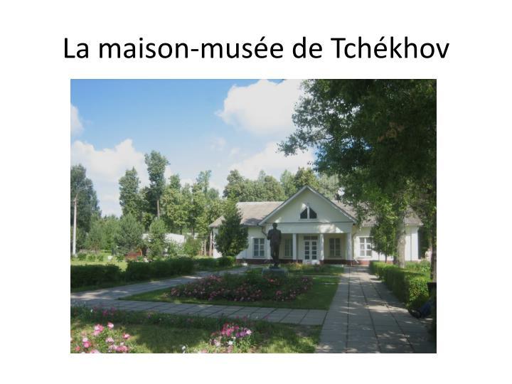 La maison-musée de Tchékhov