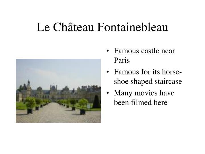 Le Château Fontainebleau