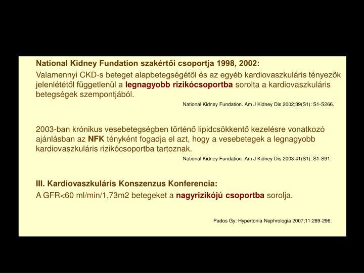 National Kidney Fundation szakértői csoportja 1998, 2002: