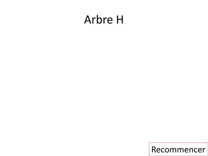 Arbre H