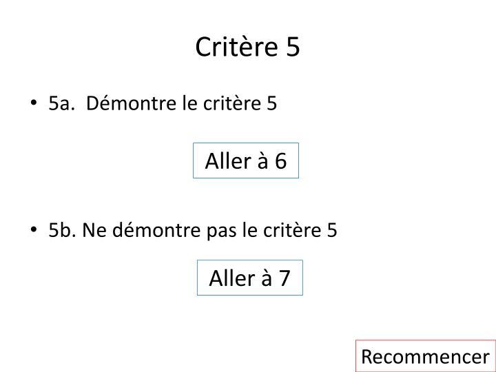 Critère 5