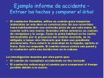 ejemplo informe de accidente extraer los hechos y componer el rbol