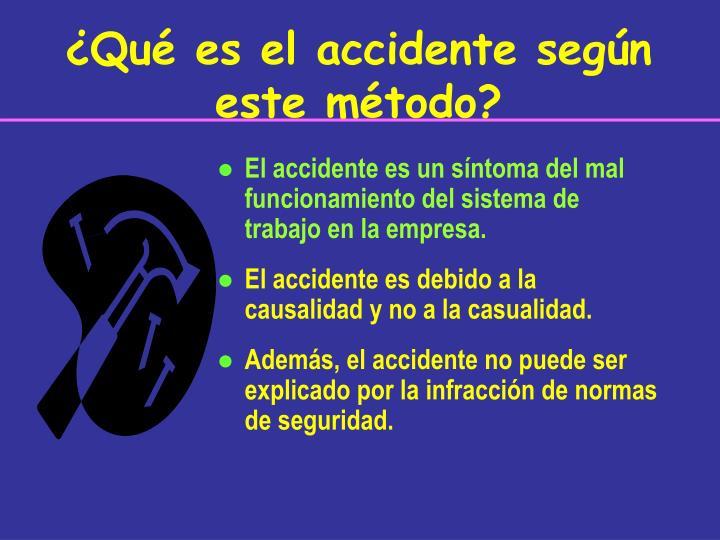 ¿Qué es el accidente según este método?