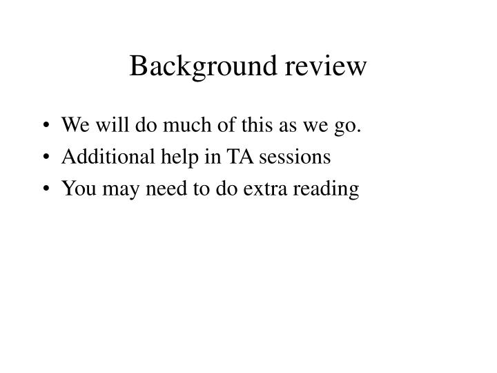 Background review