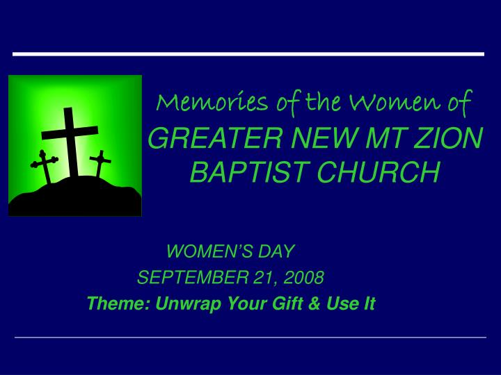 Memories of the women of greater new mt zion baptist church
