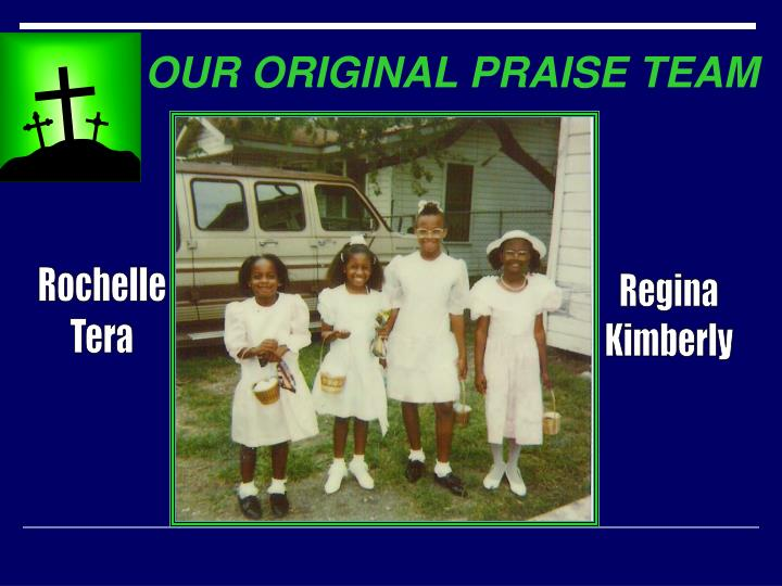 OUR ORIGINAL PRAISE TEAM