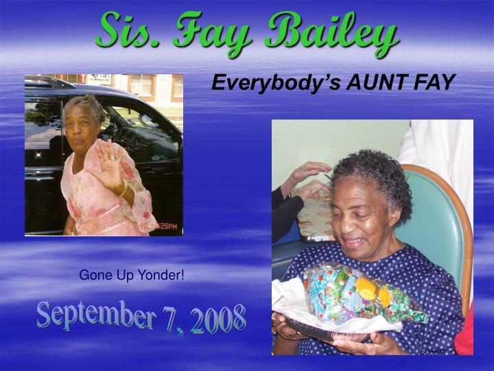 Sis. Fay Bailey