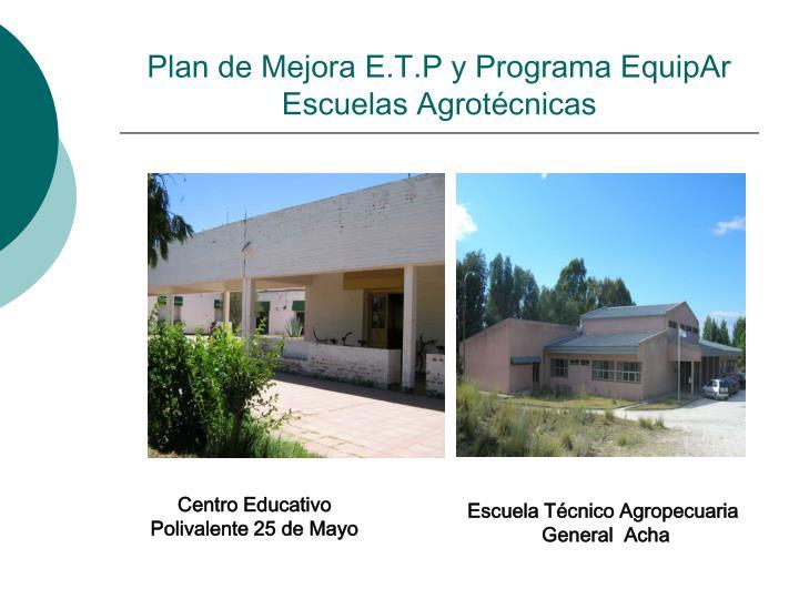 Plan de Mejora E.T.P y Programa EquipAr