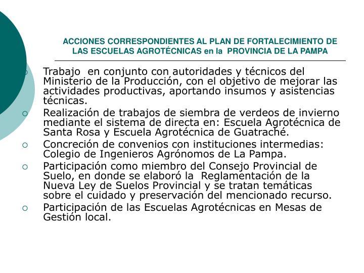 ACCIONES CORRESPONDIENTES AL PLAN DE FORTALECIMIENTO DE LAS ESCUELAS AGROTÉCNICAS en la  PROVINCIA DE LA PAMPA