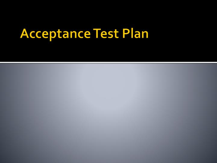 Acceptance Test Plan
