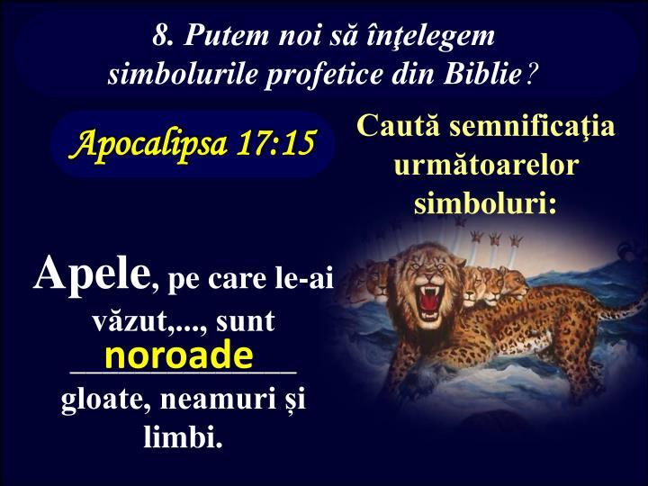 8. Putem noi să înţelegem simbolurile profetice din Biblie