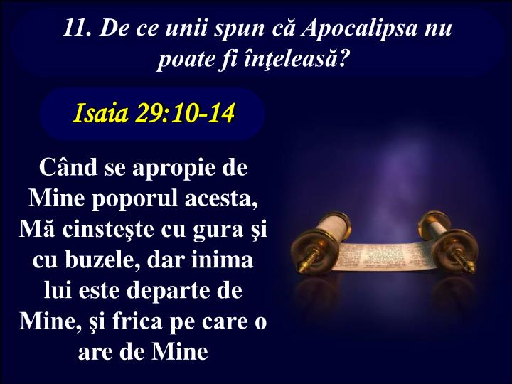 11. De ce unii spun că Apocalipsa nu poate fi înţeleasă?
