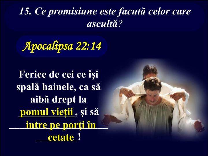 15. Ce promisiune este facută celor care ascultă