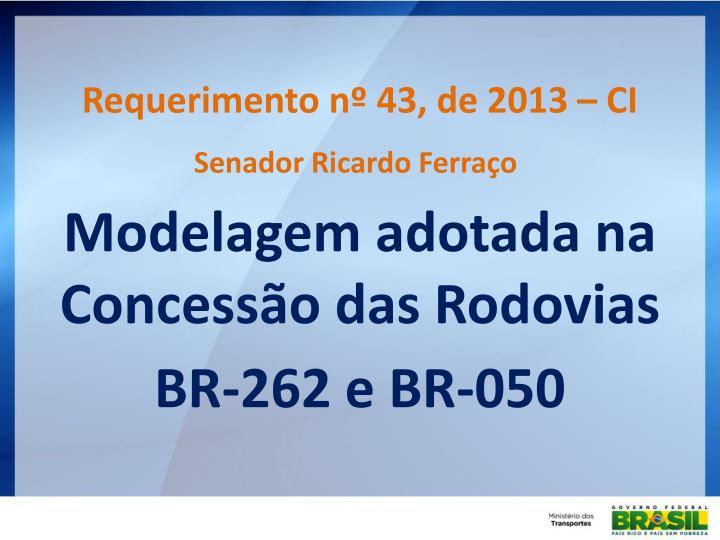 Requerimento nº 43, de 2013 – CI