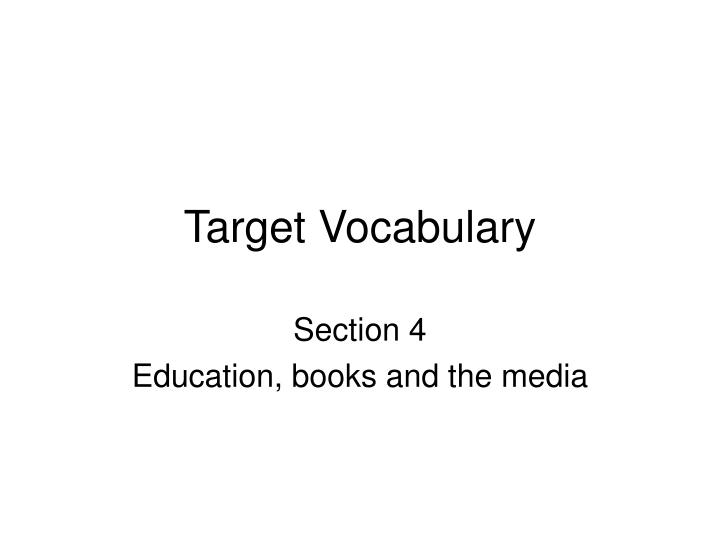 Target vocabulary