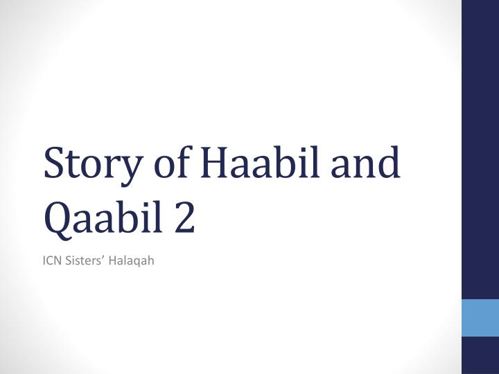 Story of haabil and qaabil 2