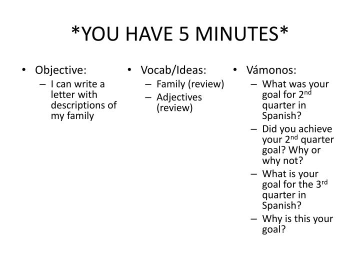 You have 5 minutes