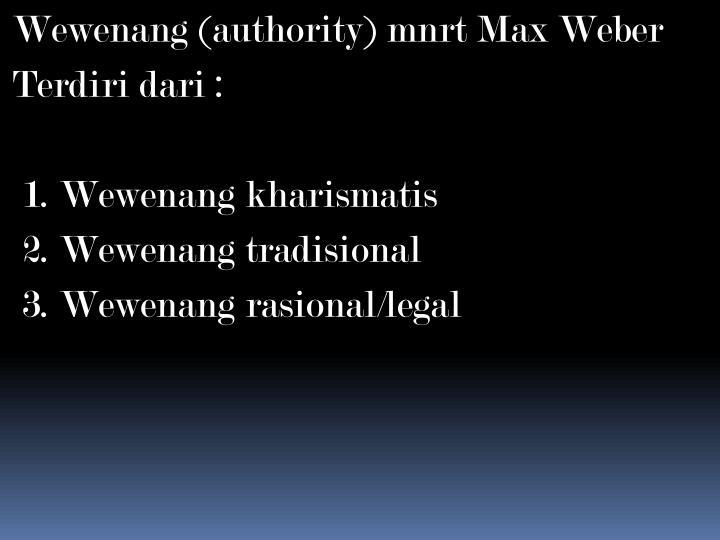 Wewenang (authority) mnrt Max Weber