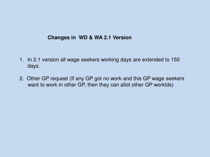 Changes in  WD & WA 2.1 Version