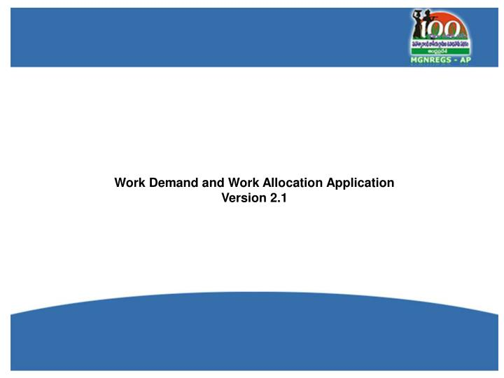 Work Demand and Work Allocation Application