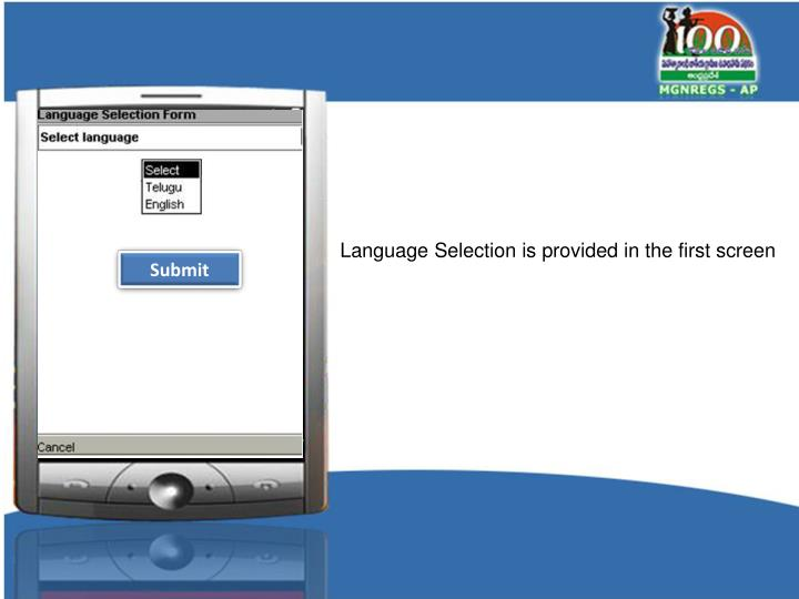 Language Selection is provided in the first screen