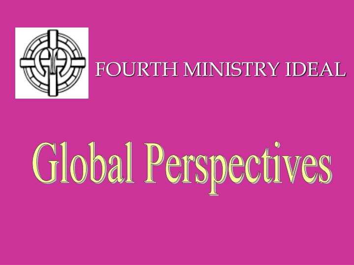 FOURTH MINISTRY IDEAL