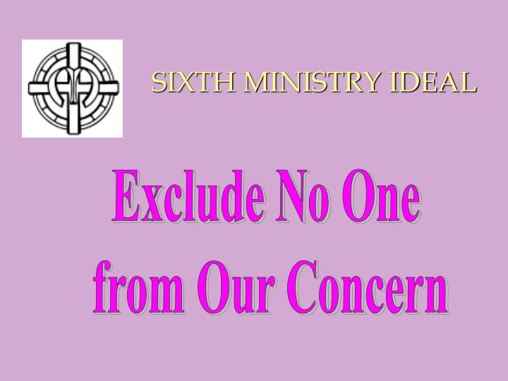 SIXTH MINISTRY IDEAL