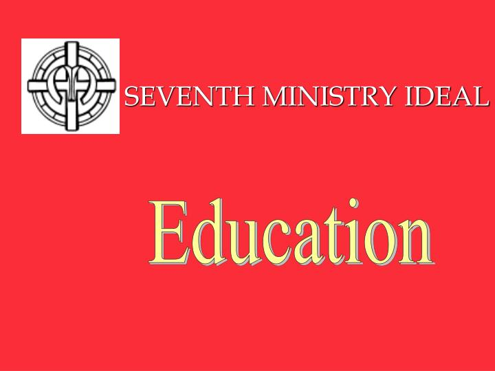 SEVENTH MINISTRY IDEAL