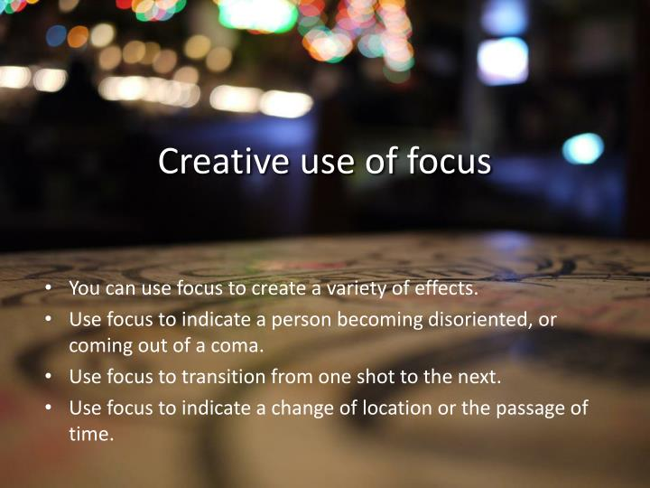 Creative use of focus