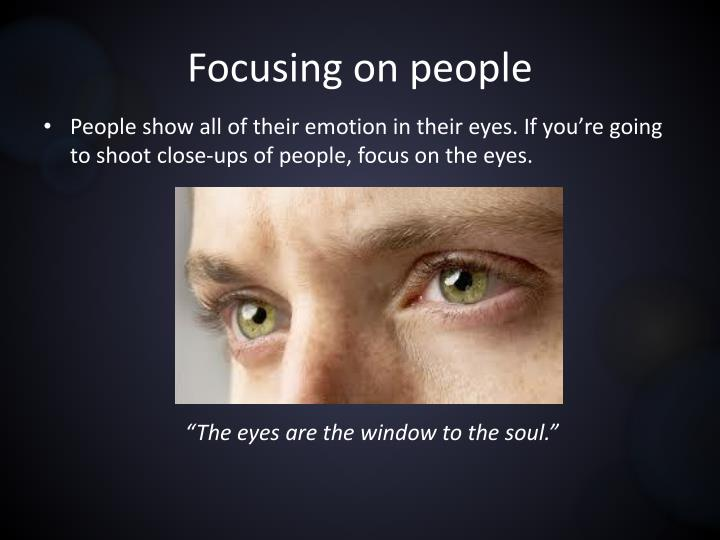 Focusing on people